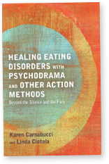 Healing Eating Disorders - Psychodrama and other Action Methods